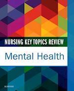 Nursing Key Topics Review Mental Health (Nursing Key Topics Review)