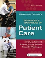 Pierson and Fairchild's Principles & Techniques of Patient Care 6e