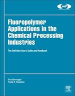 Fluoropolymer Applications in the Chemical Processing Industries (Plastics Design Library)