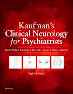Kaufman's Clinical Neurology for Psychiatrists af David Myland Kaufman, Mark J Milstein, Howard L. Geyer