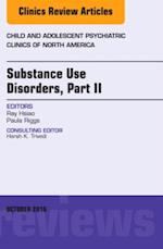 Substance Use Disorders: Part II, An Issue of Child and Adolescent Psychiatric Clinics of North America, (The Clinics: Internal Medicine)