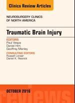 Traumatic Brain Injury, An Issue of Neurosurgery Clinics of North America, (The Clinics, Surgery)