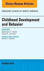 Childhood Development and Behavior, An Issue of Pediatric Clinics of North America, (The Clinics: Internal Medicine)