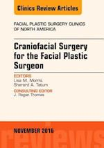 Craniofacial Surgery for the Facial Plastic Surgeon, an Issue of Facial Plastic Surgery Clinics (The Clinics, Surgery, nr. 24)