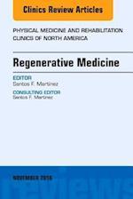 Regenerative Medicine, An Issue of Physical Medicine and Rehabilitation Clinics of North America, (The Clinics, Orthopedics)