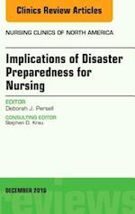 Implications of Disaster Preparedness for Nursing, an Issue of Nursing Clinics of North America af Deborah J. Persell