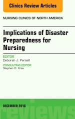 Implications of Disaster Preparedness for Nursing, An Issue of Nursing Clinics of North America, af Deborah J. Persell