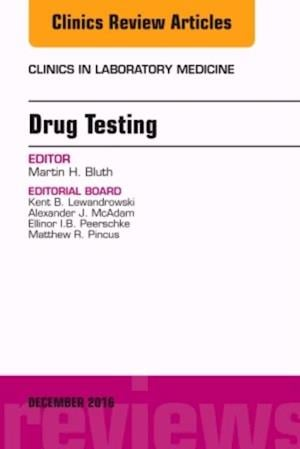 Toxicology and Drug Testing, An Issue of Clinics in Laboratory Medicine, af Martin H. Bluth