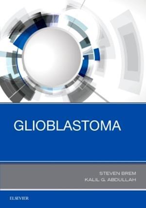 Glioblastoma af Kalil G. Abdullah, Steven Brem