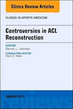 Controversies in ACL Reconstruction, An Issue of Clinics in Sports Medicine af Darren L. Johnson