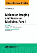 Molecular Imaging and Precision Medicine, Part 1, An Issue of PET Clinics, (The Clinics, Radiology)