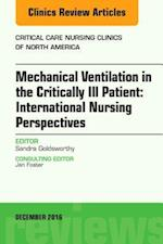 Mechanical Ventilation in the Critically Ill Patient: International Nursing Perspectives, An Issue of Critical Care Nursing Clinics of North America, (The Clinics, Nursing)