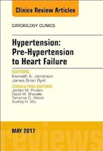 Hypertension: Pre-Hypertension to Heart Failure, an Issue of Cardiology Clinics (The Clinics: Internal Medicine, nr. 35)
