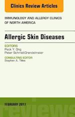 Allergic Skin Diseases, an Issue of Immunology and Allergy Clinics of North America (The Clinics: Internal Medicine, nr. 37)