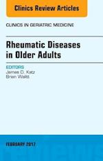 Rheumatic Diseases in Older Adults, An Issue of Clinics in Geriatric Medicine, (The Clinics: Internal Medicine)