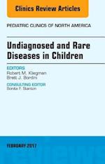 Undiagnosed and Rare Diseases in Children, An Issue of Pediatric Clinics of North America, (The Clinics: Internal Medicine)
