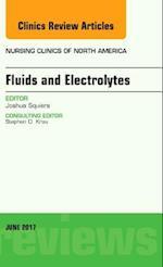 Fluids and Electrolytes, An Issue of Nursing Clinics (The Clinics, Nursing, nr. 52)
