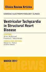 Ventricular Tachycardia in Structural Heart Disease, An Issue of Cardiac Electrophysiology Clinics, (The Clinics: Internal Medicine)