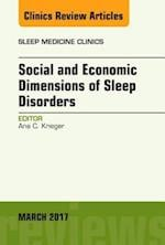 Social and Economic Dimensions of Sleep Disorders, An Issue of Sleep Medicine Clinics, (The Clinics: Internal Medicine)