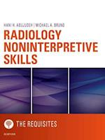 Radiology Noninterpretive Skills: The Requisites eBook (Requisites in Radiology)
