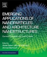 Emerging Applications of Nanoparticles and Architectural Nanostructures (Micro & Nano Technologies)