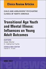Care of Transitional Age Youth, an Issue of Child and Adolescent Psychiatric Clinics of North America (The Clinics: Internal Medicine, nr. 26)