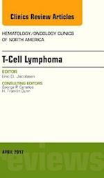 T-Cell Lymphoma, An Issue of Hematology/Oncology Clinics of North America, (The Clinics: Internal Medicine)