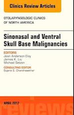 Sinonasal and Ventral Skull Base Malignancies, An Issue of Otolaryngologic Clinics of North America, (The Clinics, Surgery)