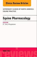 Equine Pharmacology, an Issue of Veterinary Clinics of North America: Equine Practice (The Clinics, Veterinary Medicine, nr. 33)