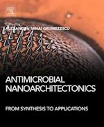 Antimicrobial Nanoarchitectonics: from Synthesis to Applications