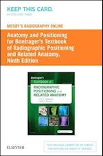 Bontrager's Textbook of Radiographic Positioning and Related Anatomy Mosby's Radiography Online Anatomy and Positioning Access Code