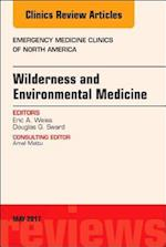 Wilderness and Environmental Medicine, an Issue of Emergency Medicine Clinics of North America (The Clinics: Internal Medicine, nr. 35)