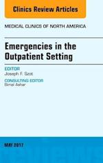 Emergencies in the Outpatient Setting, an Issue of Medical Clinics of North America (The Clinics: Internal Medicine, nr. 101)