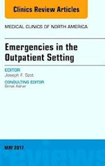 Emergencies in the Outpatient Setting, An Issue of Medical Clinics of North America, E-Book (The Clinics: Internal Medicine)