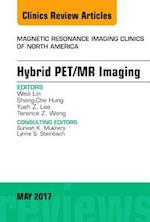 Hybrid PET/MR Imaging, An Issue of Magnetic Resonance Imaging Clinics of North America, E-Book (The Clinics, Radiology)