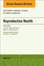 Reproductive Health, an Issue of Rheumatic Disease Clinics of North America (The Clinics: Internal Medicine, nr. 43)