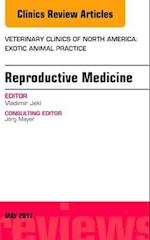 Reproductive Medicine, An Issue of Veterinary Clinics of North America: Exotic Animal Practice (The Clinics, Veterinary Medicine)