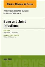 Bone and Joint Infections, an Issue of Infectious Disease Clinics of North America (The Clinics: Internal Medicine, nr. 31)