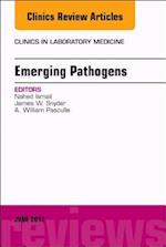 Emerging Pathogens, an Issue of Clinics in Laboratory Medicine (The Clinics: Internal Medicine, nr. 37)