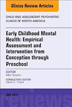 Early Childhood Mental Health, an Issue of Child and Adolescent Psychiatric Clinics of North America (The Clinics: Internal Medicine, nr. 26)