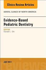 Evidence-based Pediatric Dentistry, An Issue of Dental Clinics of North America, E-Book (The Clinics: Dentistry)