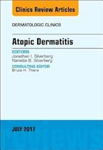 Atopic Dermatitis, an Issue of Dermatologic Clinics (The Clinics, Dermatology, nr. 35)