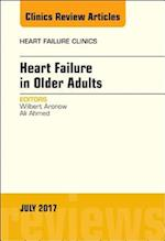 Heart Failure in Older Adults, an Issue of Heart Failure Clinics (The Clinics: Internal Medicine, nr. 13)