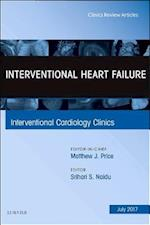Interventional Heart Failure, An Issue of Interventional Cardiology Clinics, E-Book (The Clinics: Internal Medicine)