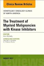 Treatment of Myeloid Malignancies with Kinase Inhibitors, An Issue of Hematology/Oncology Clinics of North America, E-Book (The Clinics: Internal Medicine)