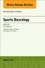 Sports Neurology, an Issue of Neurologic Clinics (The Clinics, Radiology, nr. 35)