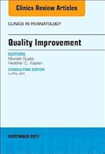 Quality Improvement, An Issue of Clinics in Perinatology (The Clinics: Internal Medicine, nr. 44)