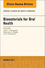Dental Biomaterials, An Issue of Dental Clinics of North America (The Clinics: Dentistry, nr. 61)