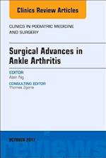 Surgical Advances in Ankle Arthritis, An Issue of Clinics in Podiatric Medicine and Surgery (The Clinics, Surgery, nr. 34)