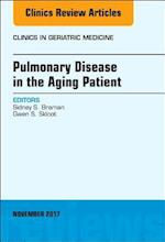 Pulmonary Disease in the Aging Patient, An Issue of Clinics in Geriatric Medicine (The Clinics: Internal Medicine, nr. 33)
